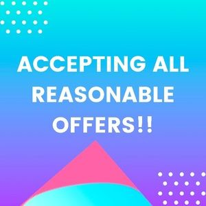 Accepting All Reasonable Offers 💝🎁💕